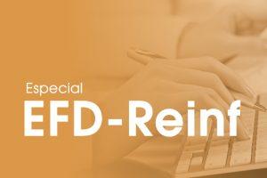 Entenda a implantação do EFD Reinf